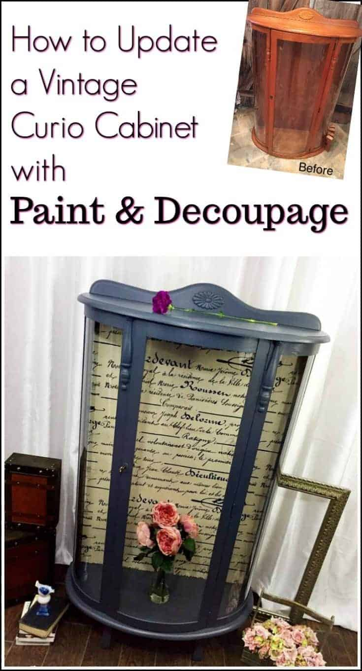 Curio Cabinet Makeover. Save a family heirloom or furniture using chalk paint & French script fabric decoupage #curiocabinet #paintedfurniture #paintedcabinet #furnituremakeover #decoupage #modpodge