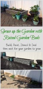 Spruce up the Garden with Raised Garden Beds / Build, Paint, Stencil, Seal by Just the Woods
