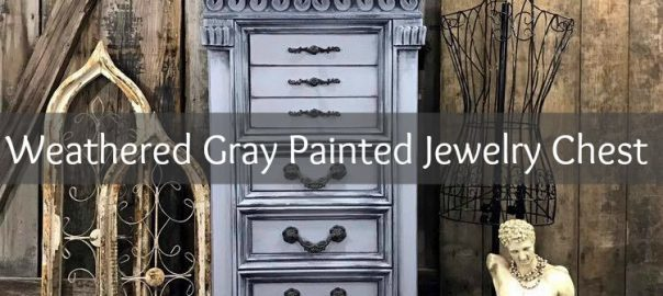weathered gray, painted furniture, painted jewelry chest, gustavian staten island, nyc