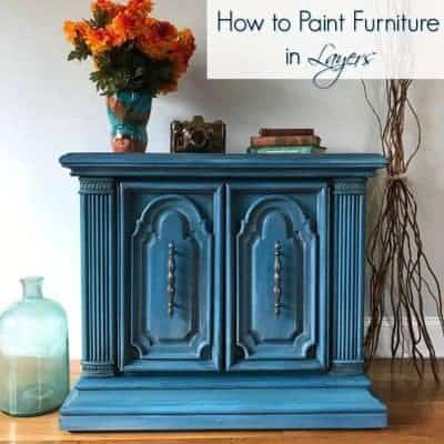 How to Paint Furniture in Layers for a Unique Look