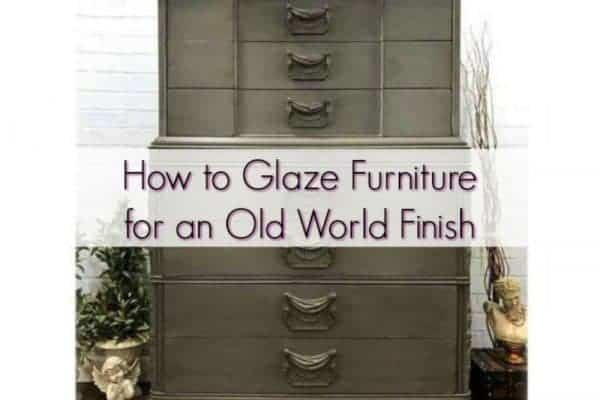 How to Glaze Furniture for an Old World Finish