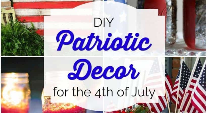 Easy DIY Patriotic Decor for the 4th of July