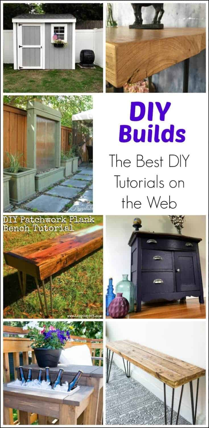 Build Almost Anything with the Best DIY Tutorials on the Web. Learn how to build a shed, build a water wall, farm table, DIY bench, console table, and more.