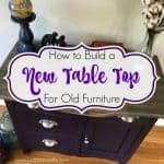 How to Build a New Table Top for Old Furniture