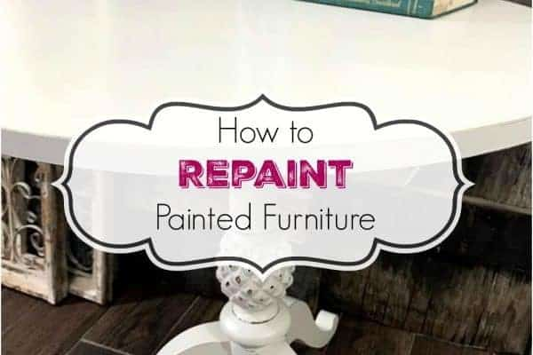 Repainting Painted Furniture & What You Need to Know First
