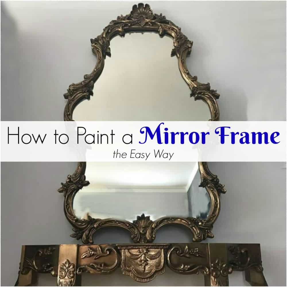 4527a679bf14 How to Paint a Mirror Frame the Easy Way by Just the Woods