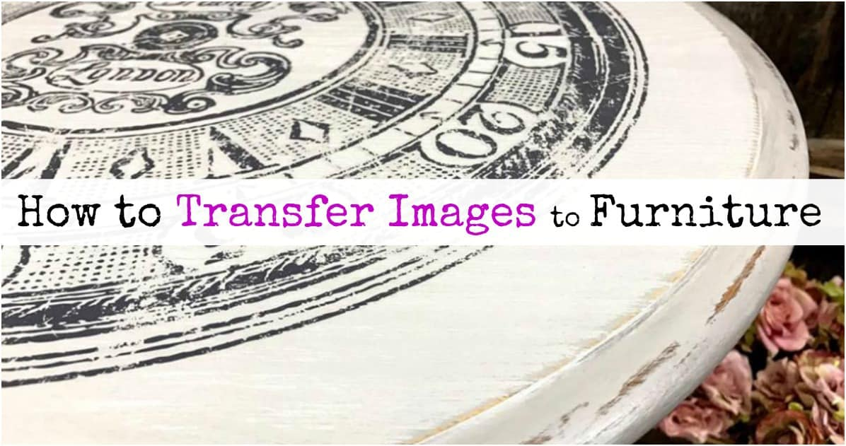 How to transfer images to furniture like a pro by just the for Furniture transfers