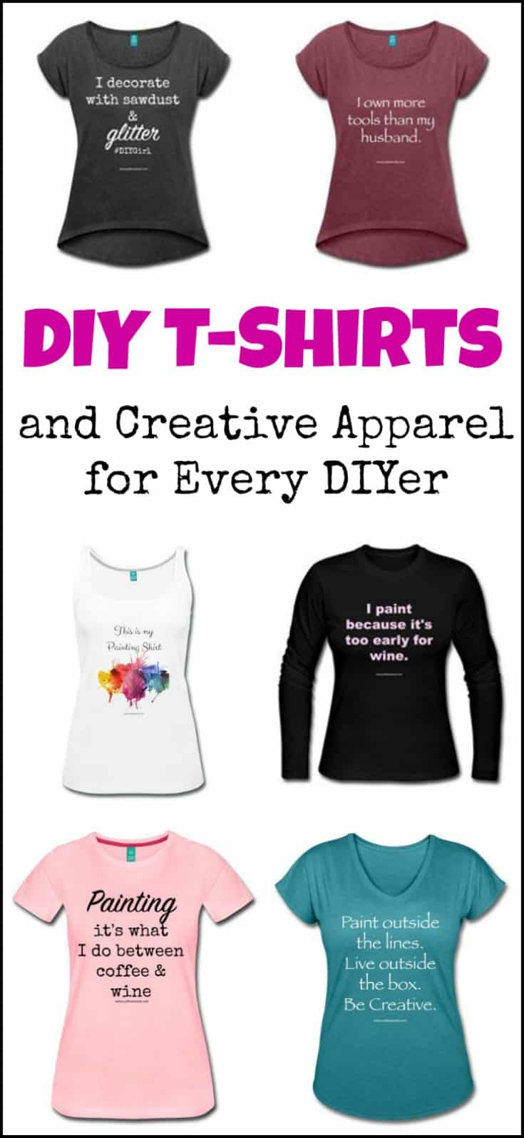 DIY T-Shirts, Sweatshirts and Creative Apparel for Every DIYer. Next time you are painting furniture, or working on your next DIY project make sure to do it in style wearing one of these creative DIY T-shirts. Many DIY shirt ideas, DIY Tshirts, DIY T-shirt designs, DIY cute shirts, DIY shirt.  #justthewoods