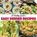 25 Healthy Quick and Easy Dinner Recipes
