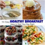 Easy Healthy Breakfast Ideas to Start Your Day Right