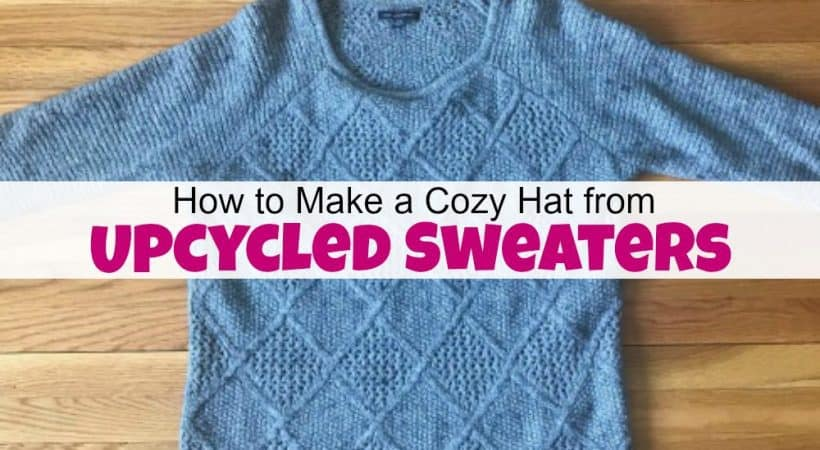 How to Make a Cozy Hat from Old Upcycled Sweaters