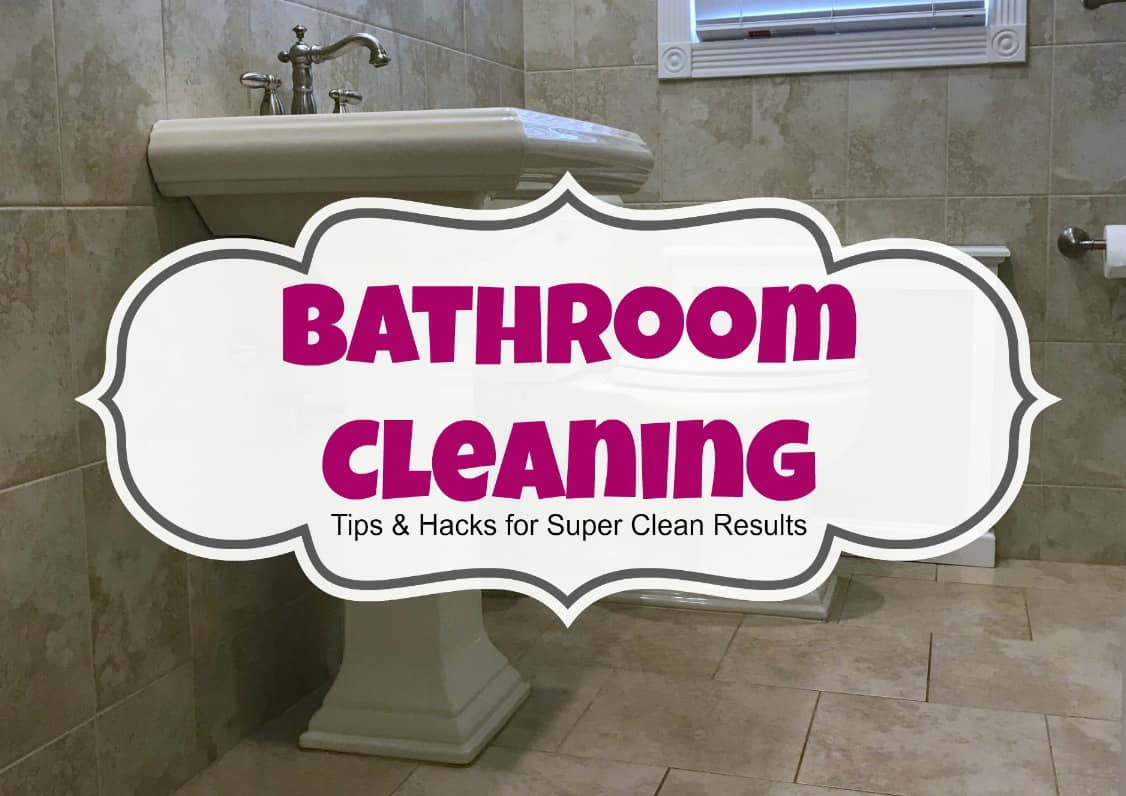 Bathroom cleaning tips hacks for super clean results for Bathroom deep cleaning