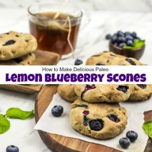 How to Make Delicious Paleo Lemon Blueberry Scones