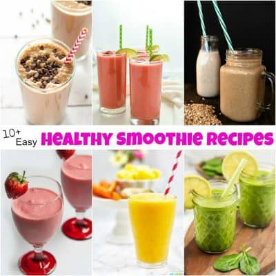 10+ Easy Healthy Smoothie Recipes Your Whole Family Will Love