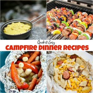 Quick & Easy Campfire Dinner Recipes