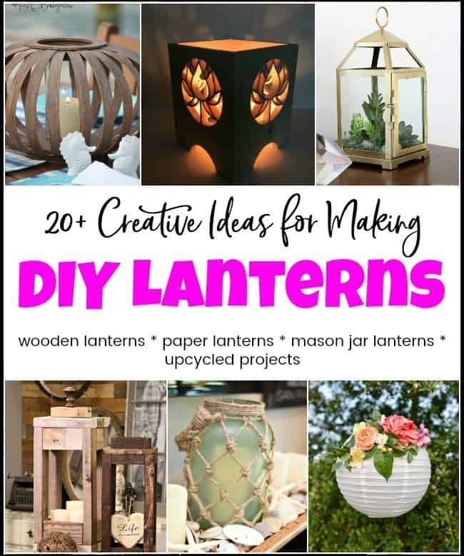 Get creative with so many ideas and tutorials for making DIY lanterns. From wooden lanterns, DIY paper lanterns and mason jar lanterns. Great DIY lantern projects for everyone. #diylanterns #DIYpaperlanterns #diymasonjarlanterns #diywoodenlanterns