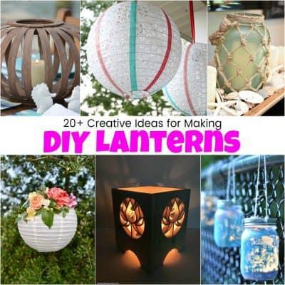20+ Creative Ideas for How to Make Unique DIY Lanterns