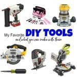 My All Time Favorite DIY Tools for Making Stuff