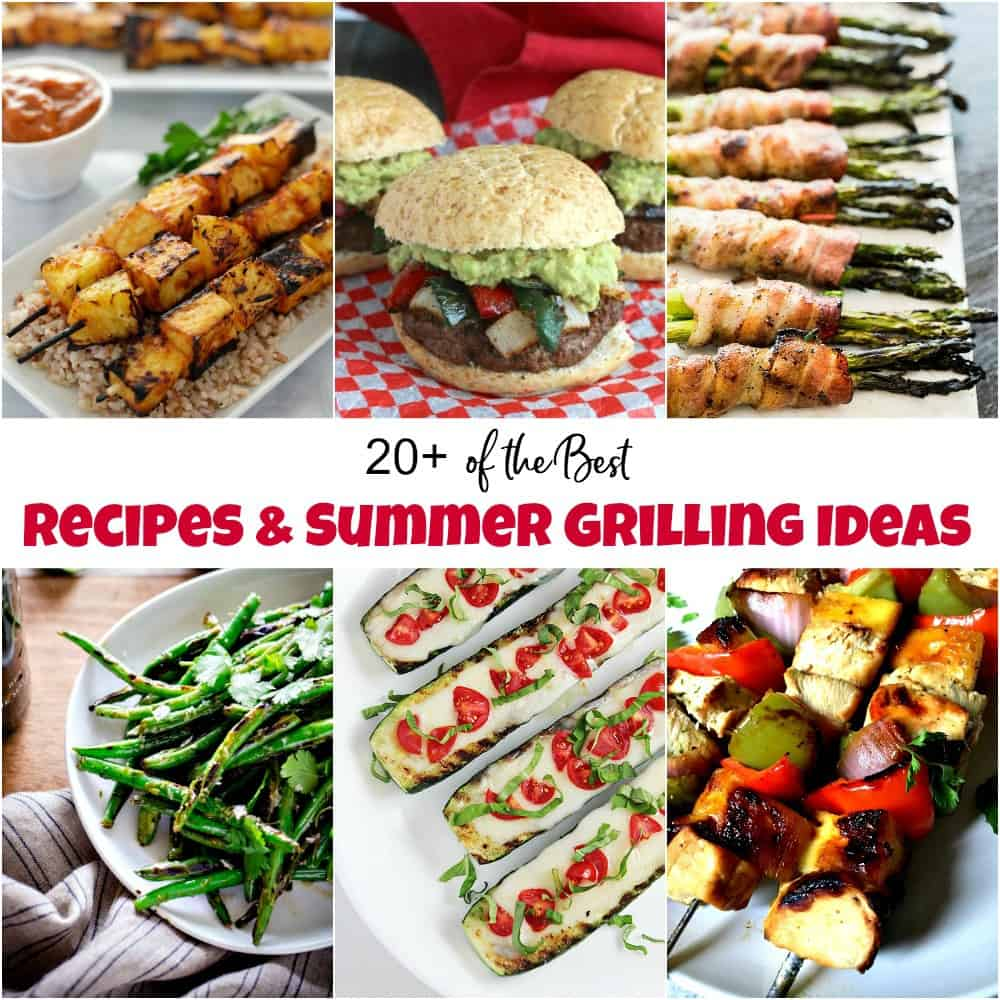 20+ amazing recipes and mouthwatering summer grilling ideas