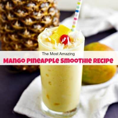 The Most Amazing Mango Pineapple Smoothie Recipe