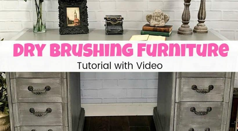 Dry Brushing Furniture Tutorial with Video