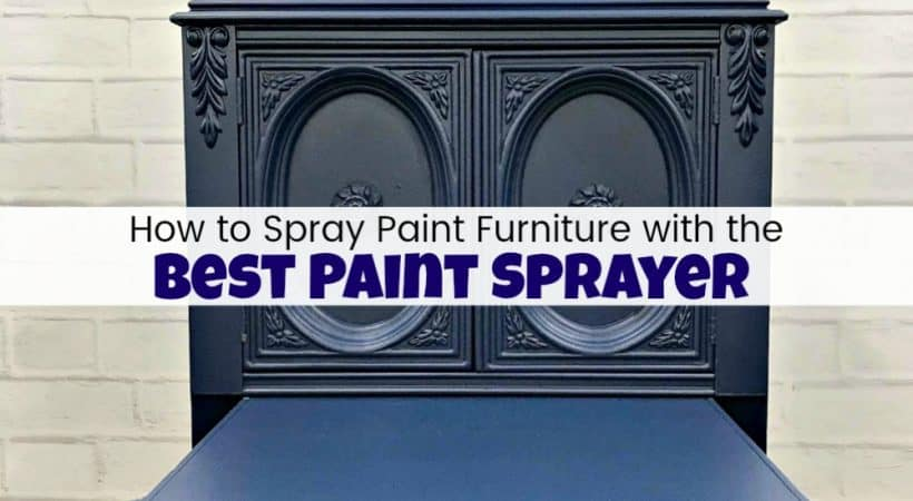 How to Spray Paint Furniture with the Best Paint Sprayer