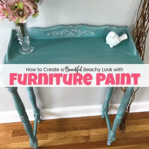 How to Create a Beautiful Beachy Look with Furniture Paint