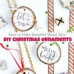 How to Make Beautiful & Easy Homemade Christmas Ornaments