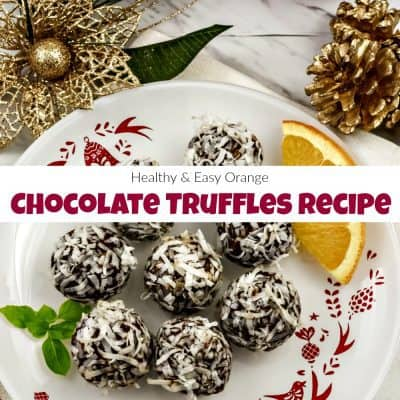 Healthy & Easy Chocolate Truffles Recipe with Orange Zest
