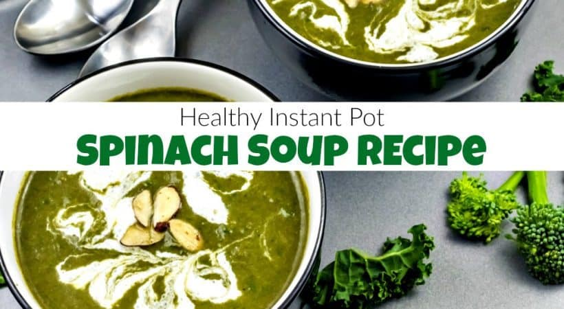 Green Goddess Instant Pot Spinach Soup