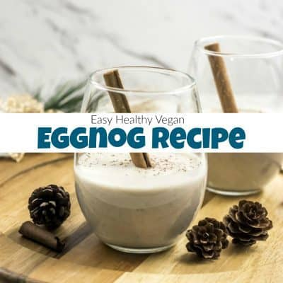 Super Healthy & Delicious Vegan Eggnog Recipe