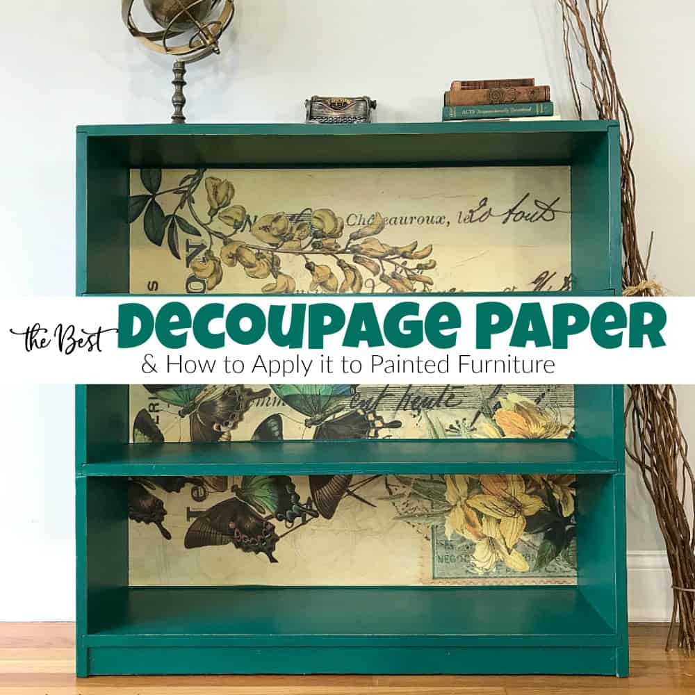 The Best Decoupage Paper How To Apply It To Painted Furniture