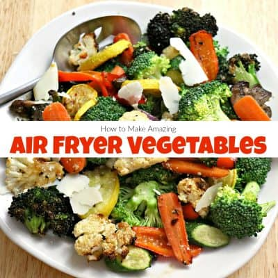 How to Make Amazing Air Fryer Vegetables