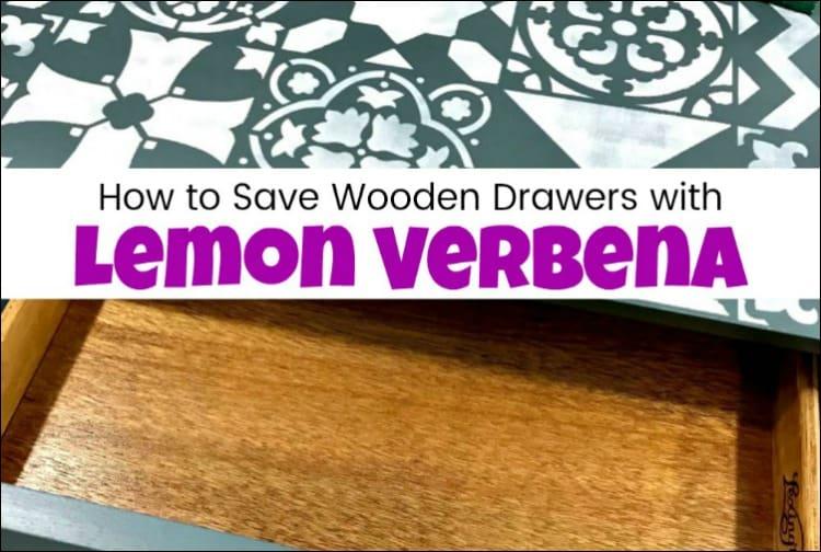 save wooden drawers, furniture salve, lemon verbena