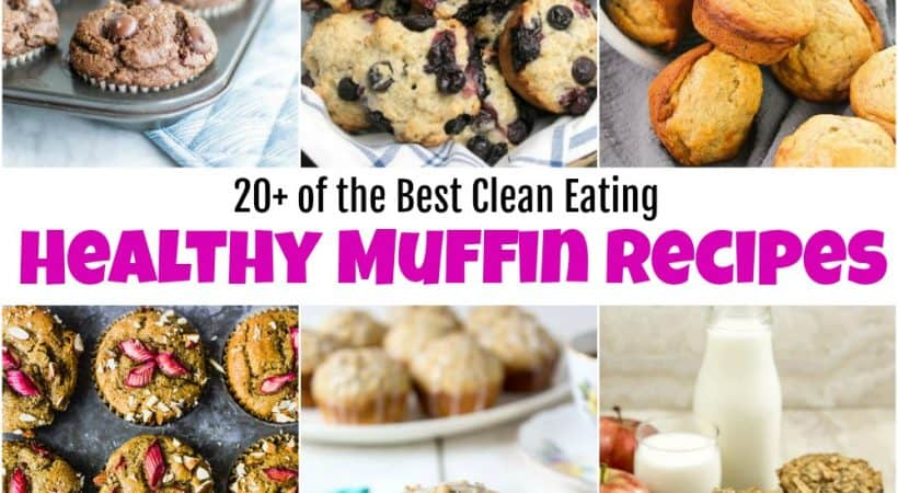20+ of the Best Healthy Muffin Recipes for Clean Eating