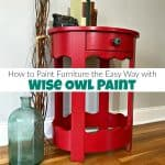How to Paint Furniture the Easy Way with Wise Owl Paint