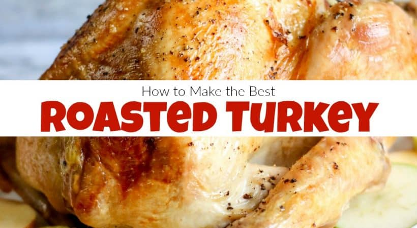 How to Make the Best Roasted Turkey in the Oven