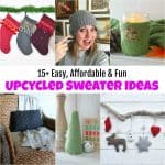 15+ Easy Affordable and Fun Upcycled Sweater Ideas