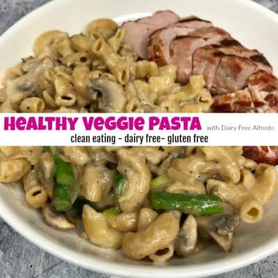 How to Make the Best Healthy Veggie Pasta with Dairy Free Alfredo