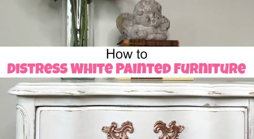 How to Distress Furniture for that Worn White Painted Look