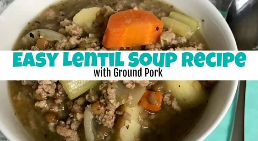 Easy Lentil Soup Recipe with Ground Pork to Warm Your Soul