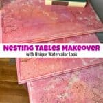 Nesting Tables Makeover with Unique Watercolor Look
