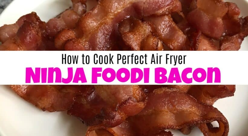 How to Cook Perfect Air Fryer Ninja Foodi Bacon