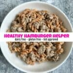 How to Make Kid Approved Healthy Hamburger Helper