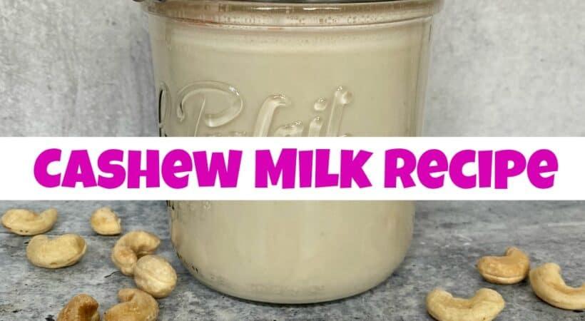 Simple and Creamy Cashew Milk Recipe