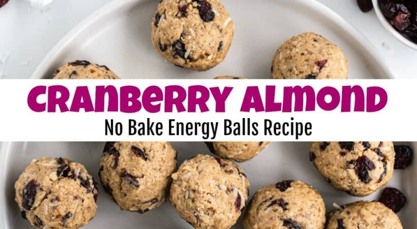 How to Make Cranberry Almond No Bake Energy Balls