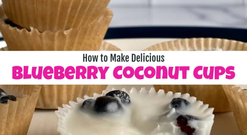 How to Make Delicious Blueberry Coconut Cups